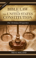 Bible Law vs. the Untied States Constitution: The Christian Perspective